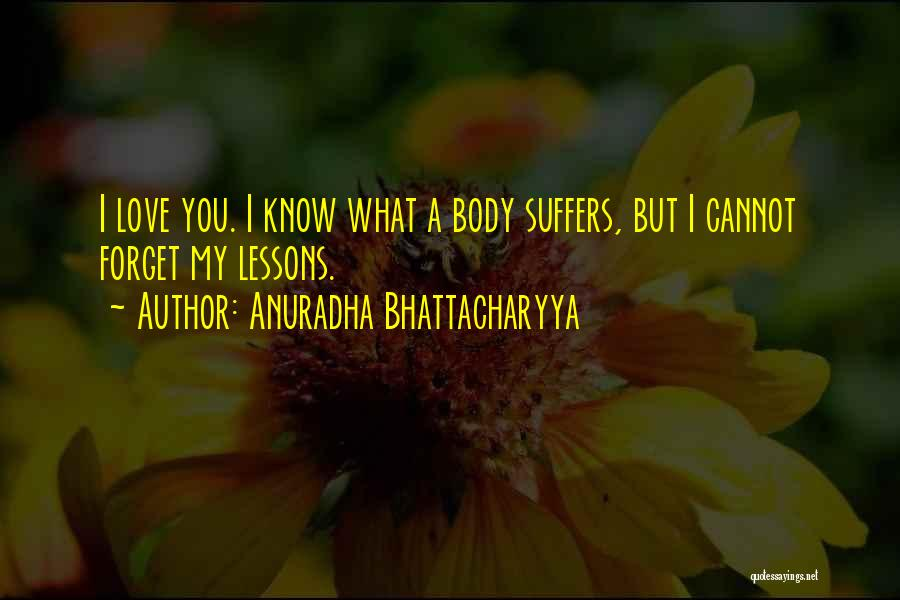 Cannot Forget Quotes By Anuradha Bhattacharyya