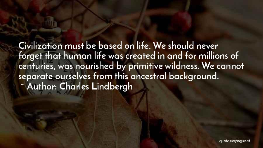 Cannot Forget Quotes By Charles Lindbergh