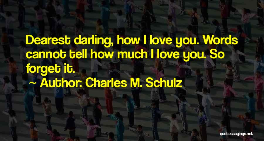 Cannot Forget Quotes By Charles M. Schulz