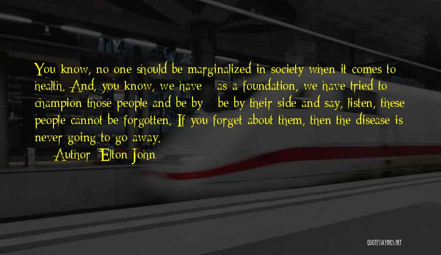 Cannot Forget Quotes By Elton John