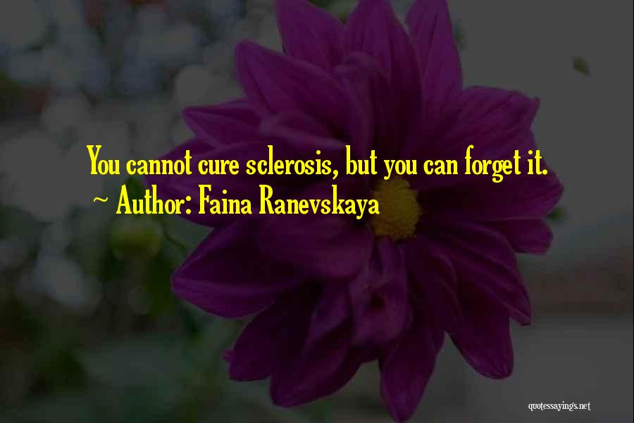 Cannot Forget Quotes By Faina Ranevskaya