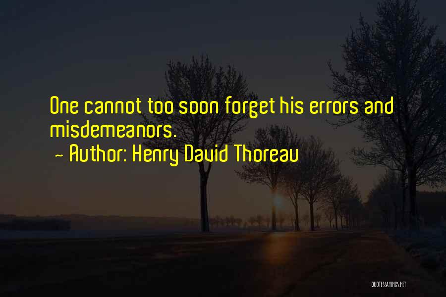 Cannot Forget Quotes By Henry David Thoreau