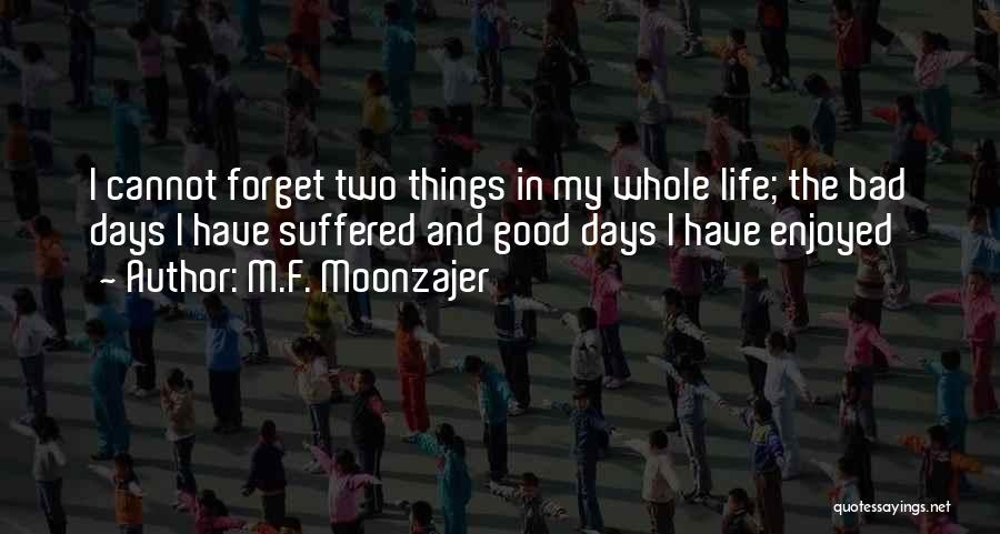 Cannot Forget Quotes By M.F. Moonzajer