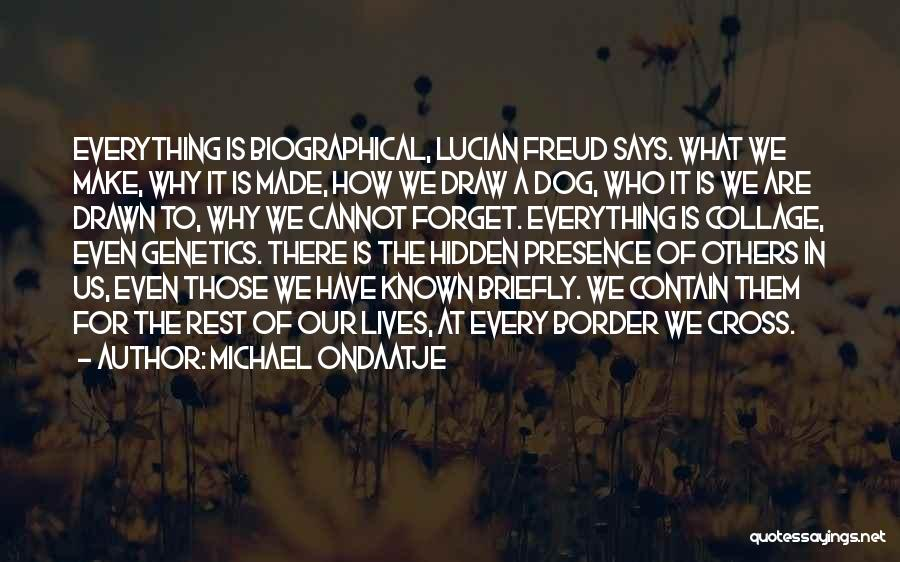 Cannot Forget Quotes By Michael Ondaatje