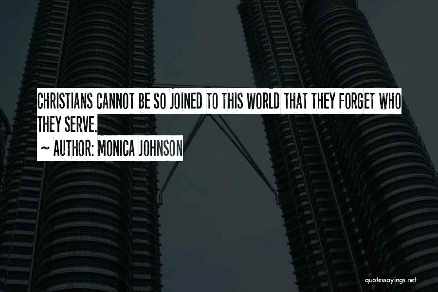 Cannot Forget Quotes By Monica Johnson