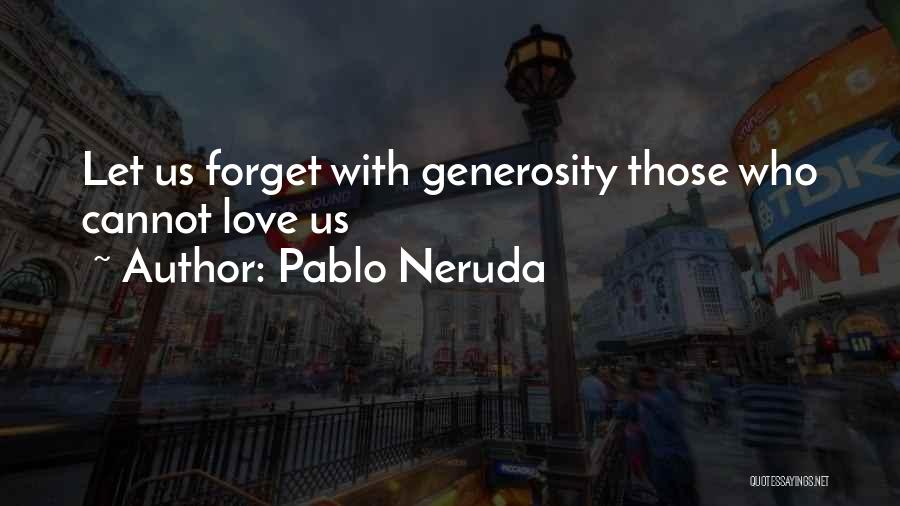 Cannot Forget Quotes By Pablo Neruda