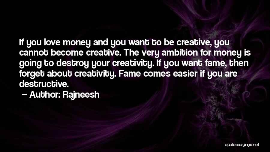 Cannot Forget Quotes By Rajneesh