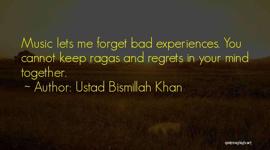 Cannot Forget Quotes By Ustad Bismillah Khan