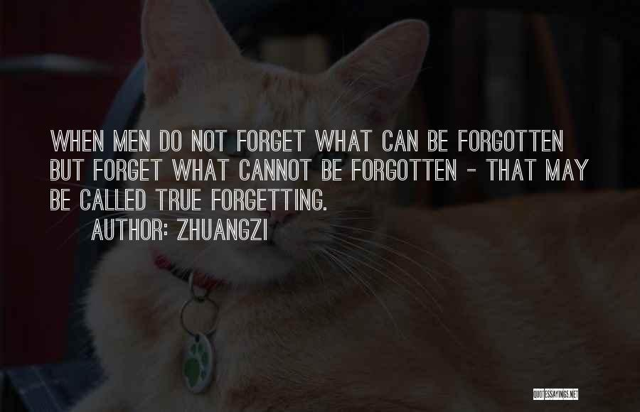 Cannot Forget Quotes By Zhuangzi