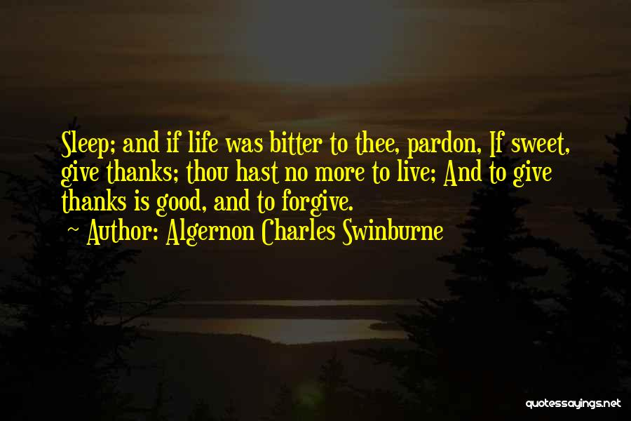 Cannot Forgive Myself Quotes By Algernon Charles Swinburne