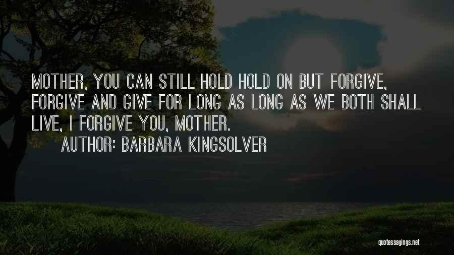 Cannot Forgive Myself Quotes By Barbara Kingsolver