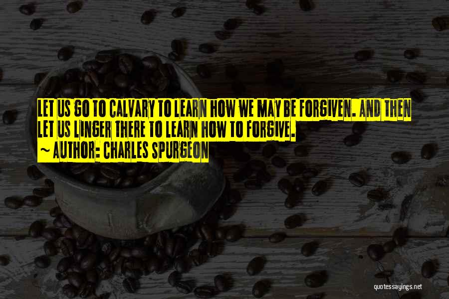 Cannot Forgive Myself Quotes By Charles Spurgeon