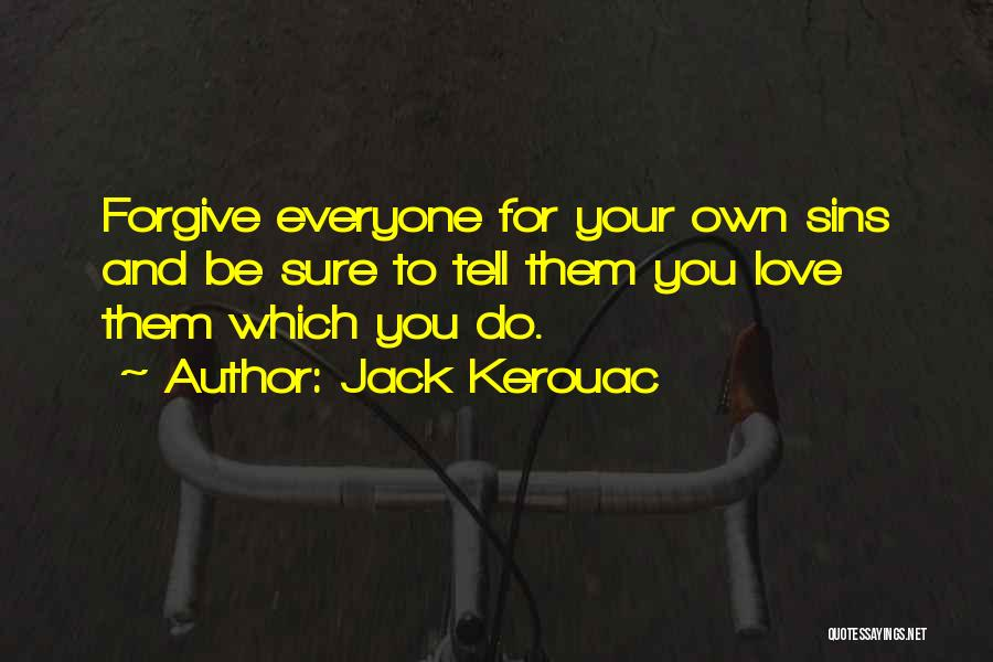 Cannot Forgive Myself Quotes By Jack Kerouac
