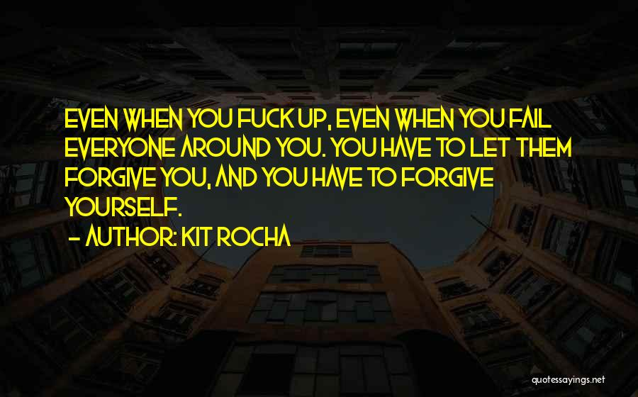 Cannot Forgive Myself Quotes By Kit Rocha