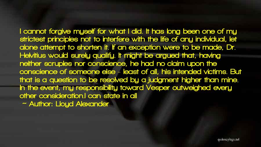 Cannot Forgive Myself Quotes By Lloyd Alexander