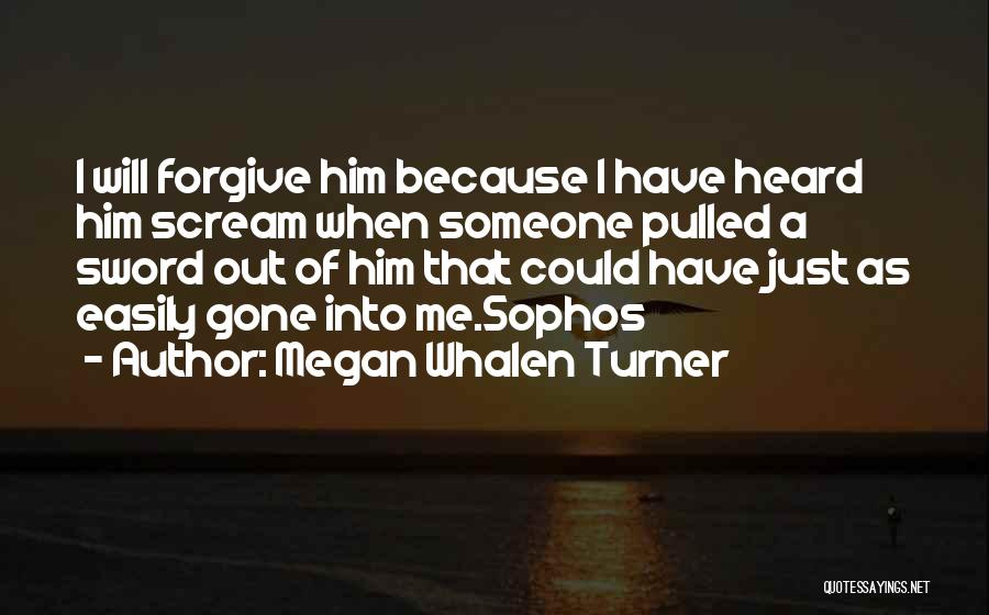 Cannot Forgive Myself Quotes By Megan Whalen Turner