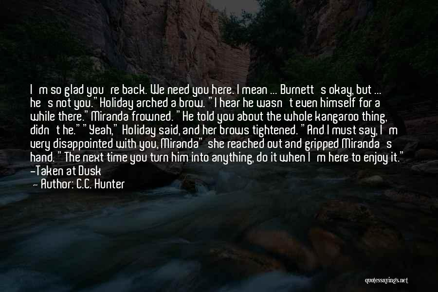 Cannot Turn Back Time Quotes By C.C. Hunter