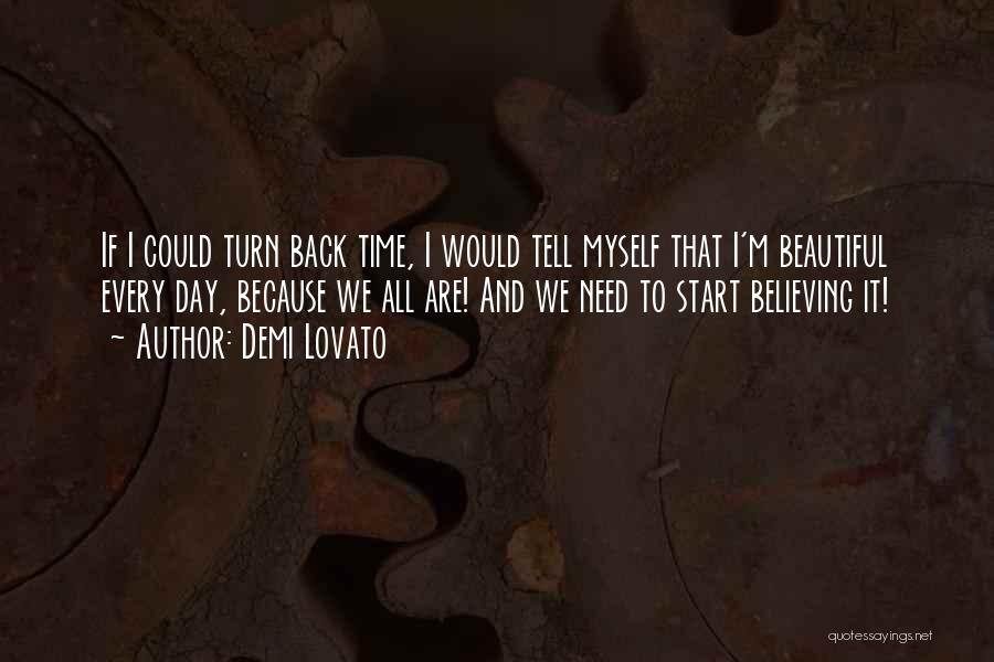 Cannot Turn Back Time Quotes By Demi Lovato