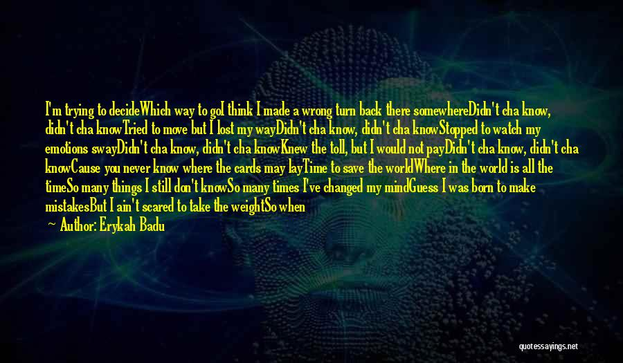 Cannot Turn Back Time Quotes By Erykah Badu