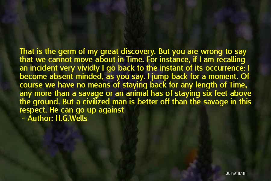 Cannot Turn Back Time Quotes By H.G.Wells