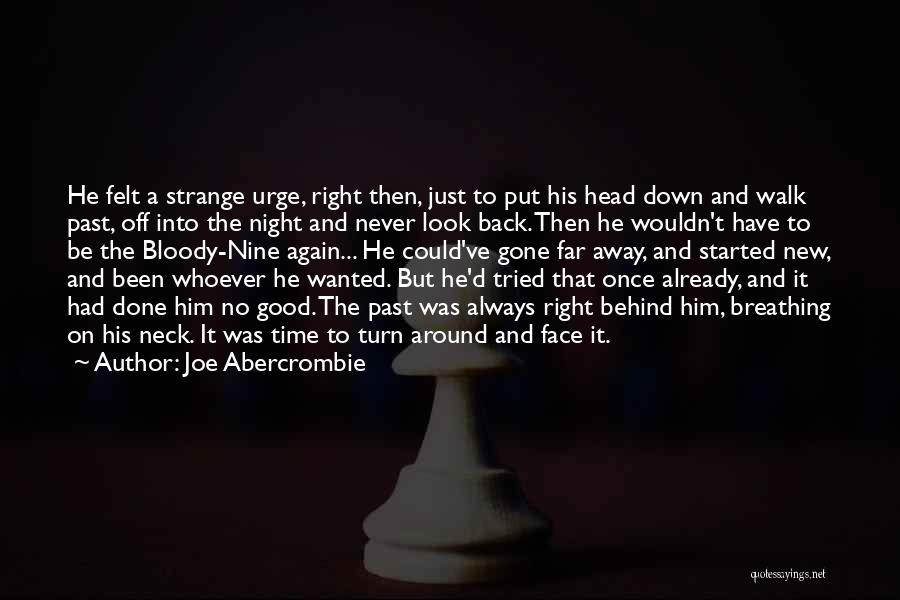 Cannot Turn Back Time Quotes By Joe Abercrombie