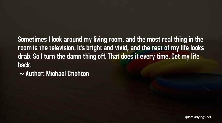 Cannot Turn Back Time Quotes By Michael Crichton