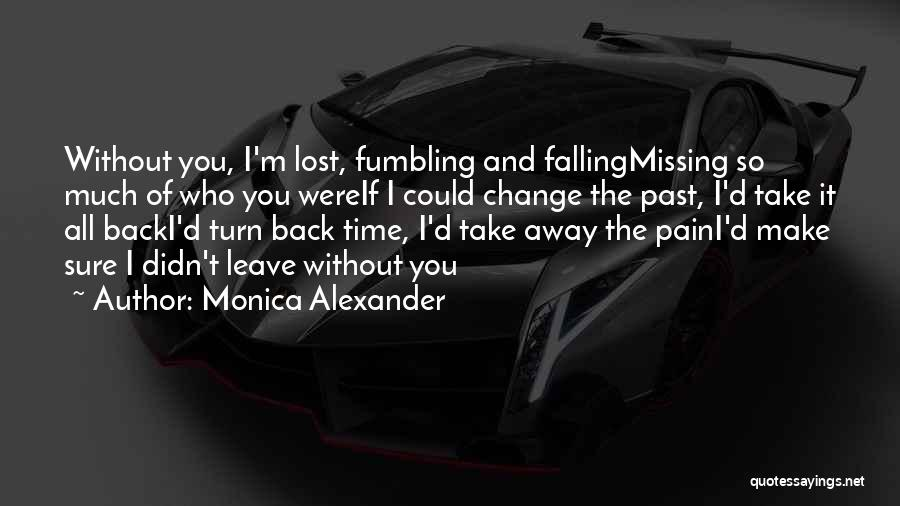 Cannot Turn Back Time Quotes By Monica Alexander