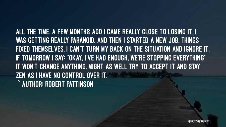 Cannot Turn Back Time Quotes By Robert Pattinson