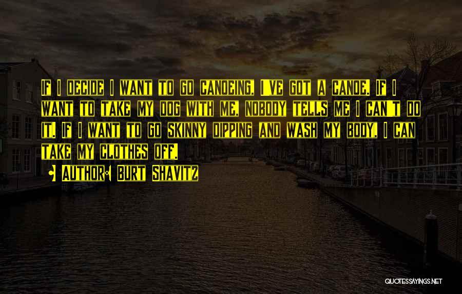 Canoeing Quotes By Burt Shavitz