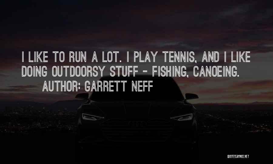 Canoeing Quotes By Garrett Neff