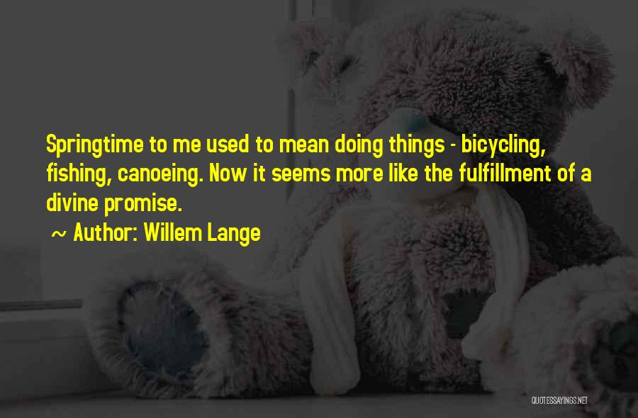 Canoeing Quotes By Willem Lange