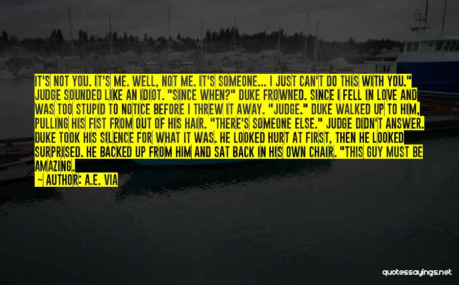 Can't Be With Someone You Love Quotes By A.E. Via