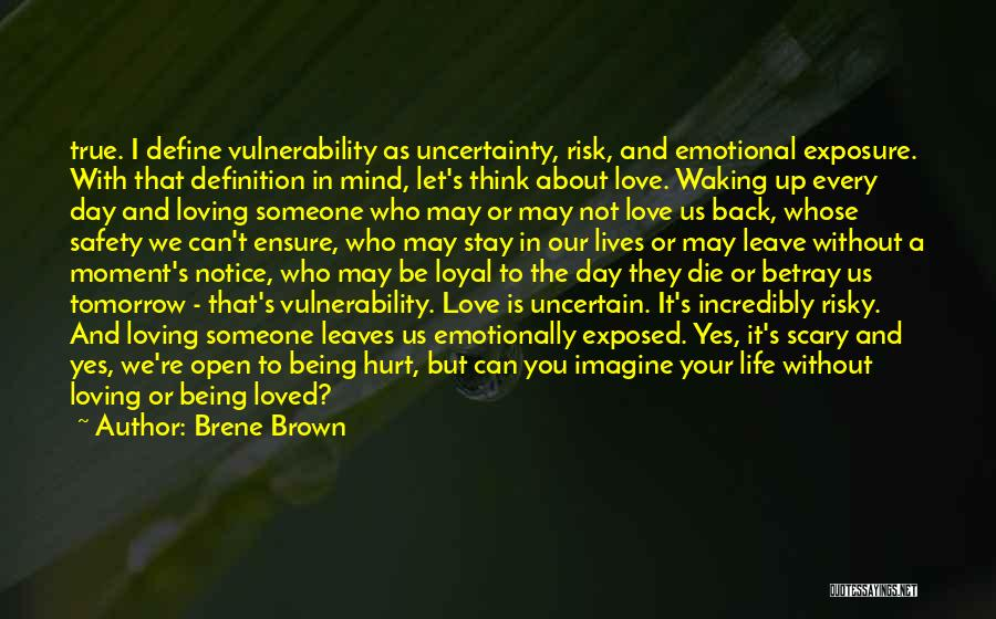 Can't Be With Someone You Love Quotes By Brene Brown