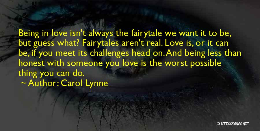Can't Be With Someone You Love Quotes By Carol Lynne