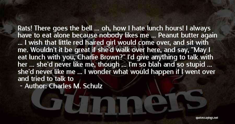 Can't Be With Someone You Love Quotes By Charles M. Schulz
