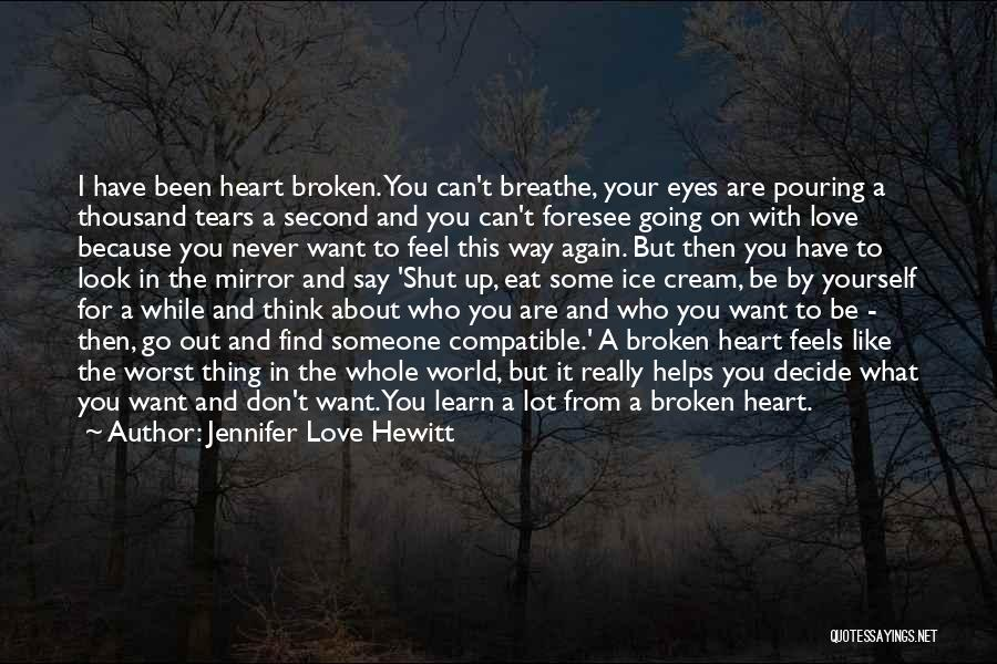Can't Be With Someone You Love Quotes By Jennifer Love Hewitt