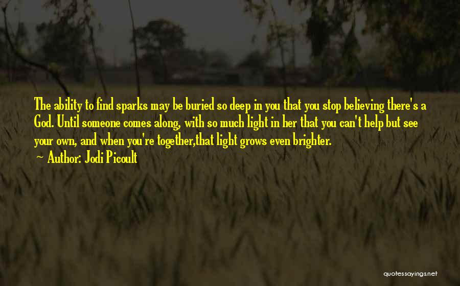 Can't Be With Someone You Love Quotes By Jodi Picoult