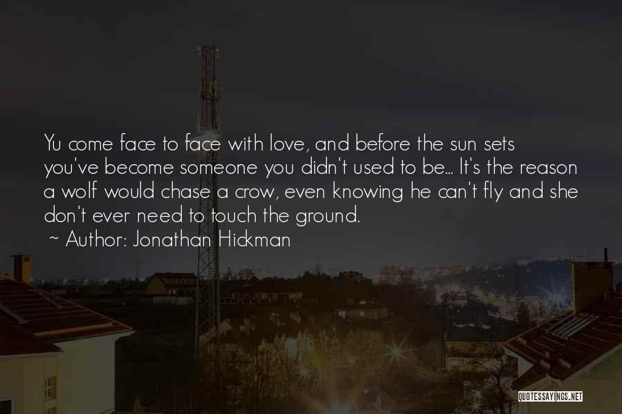 Can't Be With Someone You Love Quotes By Jonathan Hickman