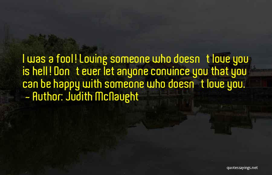Can't Be With Someone You Love Quotes By Judith McNaught