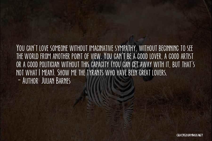 Can't Be With Someone You Love Quotes By Julian Barnes