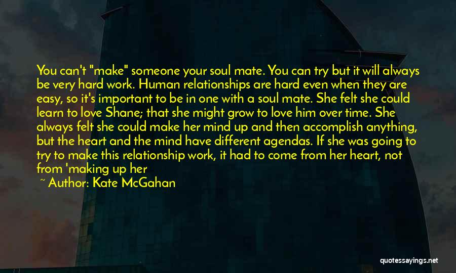 Can't Be With Someone You Love Quotes By Kate McGahan