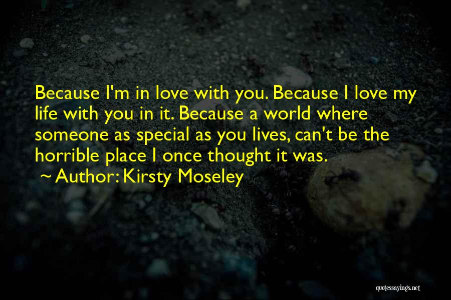 Can't Be With Someone You Love Quotes By Kirsty Moseley