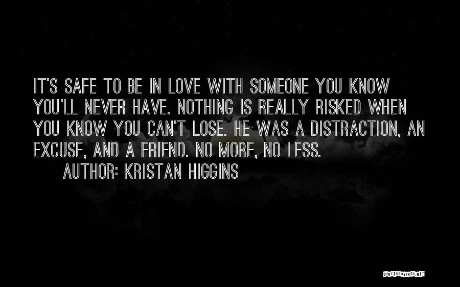 Can't Be With Someone You Love Quotes By Kristan Higgins