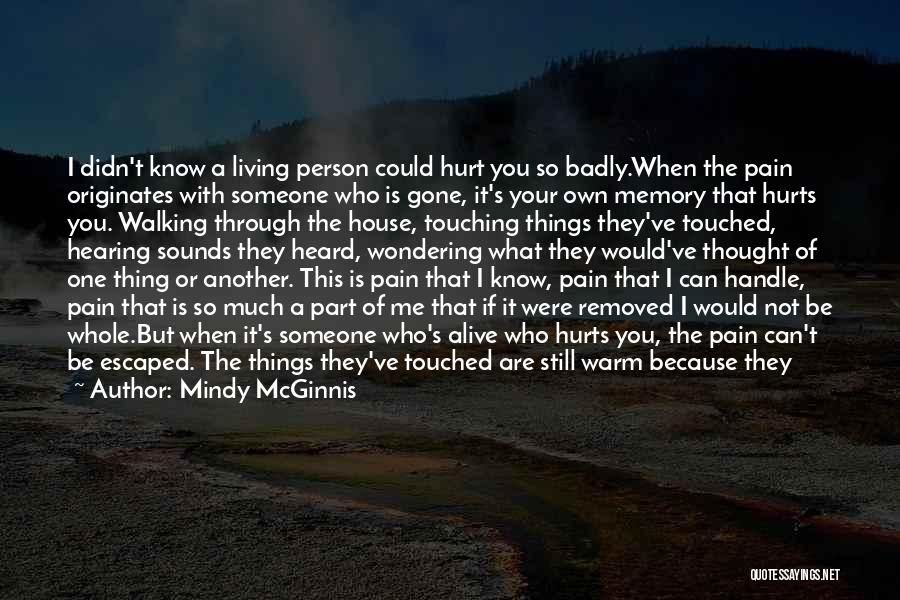 Can't Be With Someone You Love Quotes By Mindy McGinnis