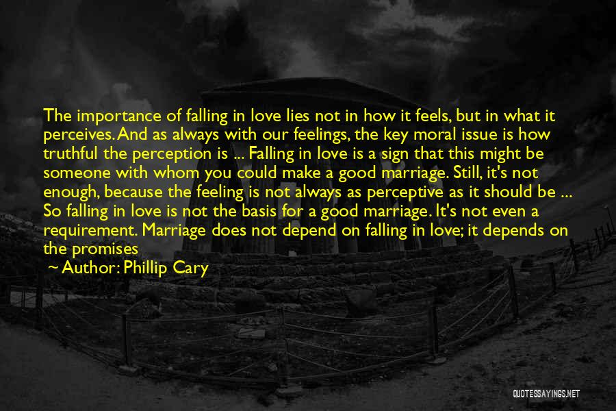 Can't Be With Someone You Love Quotes By Phillip Cary