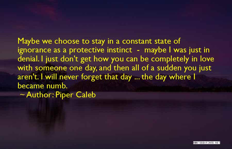 Can't Be With Someone You Love Quotes By Piper Caleb