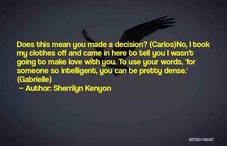Can't Be With Someone You Love Quotes By Sherrilyn Kenyon