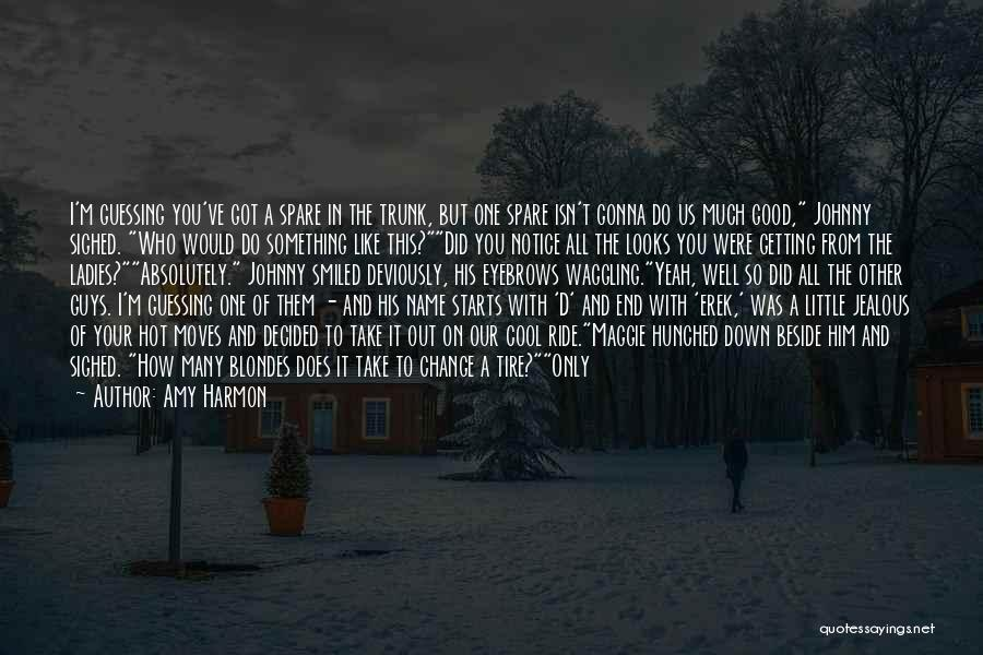 Can't Change Him Quotes By Amy Harmon