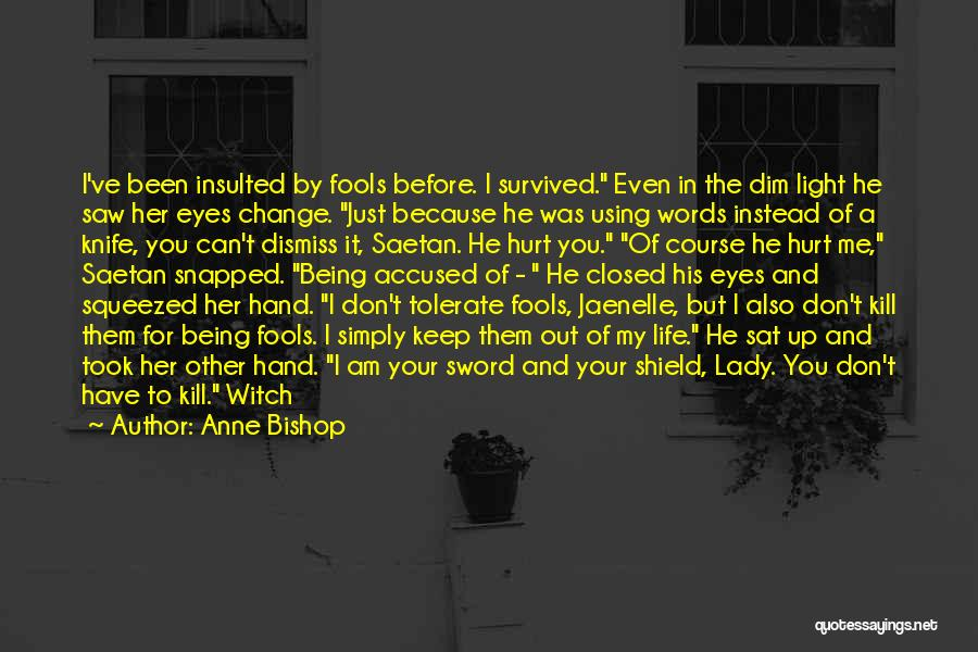 Can't Change Him Quotes By Anne Bishop