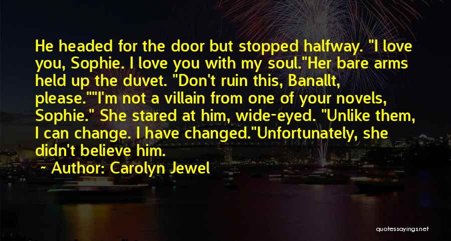 Can't Change Him Quotes By Carolyn Jewel